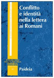 Copertina di 'Conflitto e identità nella lettera ai Romani. Il conflitto sociale dell'epistola di Paolo'