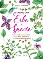 In salute con erbe e spezie - Simona Recanatini