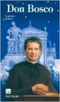 Don Bosco. Il santo dei giovani - Bosco Teresio, Zonta Luigi