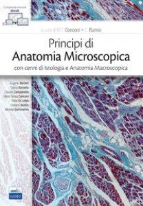 Copertina di 'Principi di anatomia microscopica con cenni di istologia e anatomia macroscopica. Con e-book'