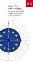Finis Europae? Corpi intermedi digitali, welfare, immigrazione e neonazionalismo - Dotti Marco