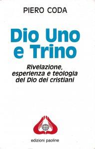 Copertina di 'Dio uno e trino. Rivelazione, esperienza e teologia di Dio'