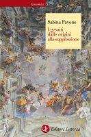 I gesuiti dalle origini alla soppressione - Sabina Pavone