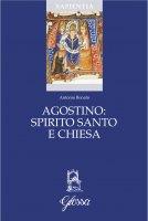 Agostino: Spirito Santo e Chiesa - Antonio Bonato