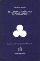 Influenza e autonomia in psicoanalisi - Mitchell Stephen A.