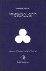 Copertina di 'Influenza e autonomia in psicoanalisi'
