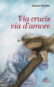 Copertina di 'Via crucis via d'amore.'