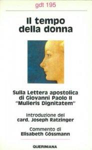 Copertina di 'Il tempo della donna. Sulla lettera apostolica di Giovanni Paolo II «Mulieris dignitatem» (gdt 195)'