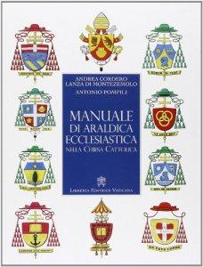 Copertina di 'Manuale di araldica ecclesiastica nella Chiesa Cattolica'