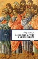 Il cammino al vero è un'esperienza - Luigi Giussani