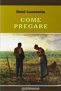 Copertina di 'Come pregare. Atteggiamenti fondamentali'