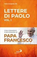 Lettere di Paolo. Vol. 1 - Francesco (Jorge Mario Bergoglio)