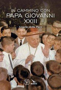 Copertina di 'In cammino con Papa Giovanni'