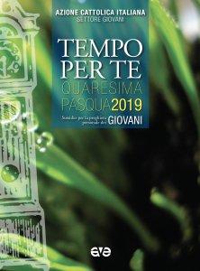 Copertina di 'Tempo per te. Quaresima-Pasqua 2019 per Giovani'