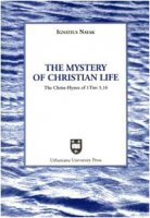 The mystery of christian life. The Christ-hymn of 1 Tim 3,16 - Nayak Ignatius