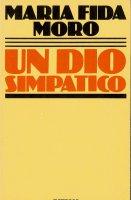 Un Dio simpatico - Moro M. Fida