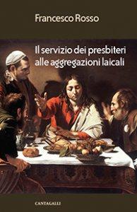 Copertina di 'Servizio dei Presbiteri alle aggregazioni laicali (Il)'