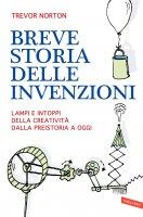 Breve storia delle invenzioni - Trevor Norton