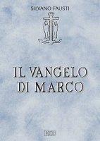 Il Vangelo di Marco - Silvano Fausti