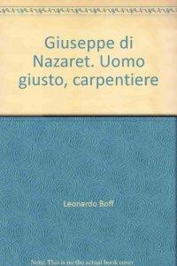 Copertina di 'Giuseppe di Nazaret. Uomo giusto, carpentiere'