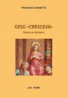 """Gesù """"cresceva"""" - Francesco Mosetto"""