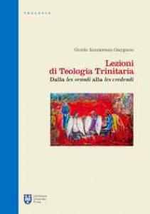 Copertina di 'Lezioni di Teologia Trinitaria. Dalla lex orandi alla lex credendi'