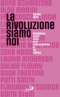 La rivoluzione siamo noi - Chiara Guidi