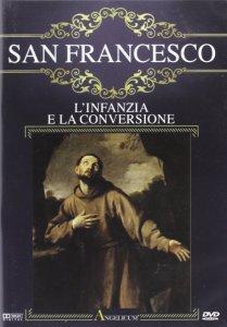 Copertina di 'San Francesco - L'infanzia e la conversione'