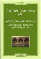 Nell'età di Pandolfo Malatesta. Signore a Bergamo, Brescia e Fano agli inizi del Quattrocento. Con CD Audio