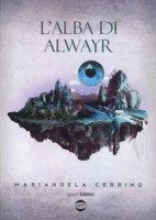 L' alba di Alwayr - Cerrino Mariangela