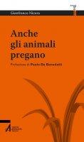 Anche gli animali pregano - Gianfranco Nicora