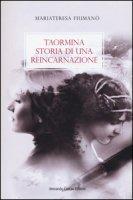 Taormina. Storia di una reincarnazione - Fiumanò Mariateresa