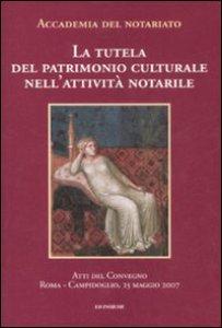 Copertina di 'La tutela del patrimonio culturale nell'attività notarile'