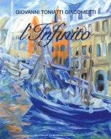 L' infinito. Ediz. illustrata - Toniatti Giacometti Giovanni
