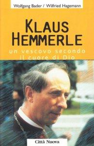 Copertina di 'Klaus Hemmerle. Un vescovo secondo il cuore di Dio'