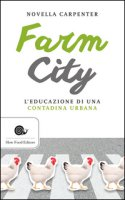 Farm city. L'educazione di una contadina urbana - Carpenter Novella