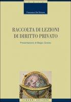 Raccolta di lezioni di diritto privato - De Simone Francesco