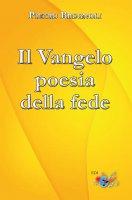 Il Vangelo poesia della fede - Pietro Brugnoli