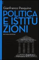 Politica e istituzioni. Con aggiornamento online. Con e-book - Pasquino Gianfranco
