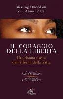 Il coraggio della libertà - Okoedion, Blessing, Anna Pozzi