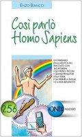 Così parlò Homo Sapiens. Un itinerario della mente a Dio, tracciato con 365 aforismi. secondo i piccoli e grandi pensatori della Terra - Bianco Enzo