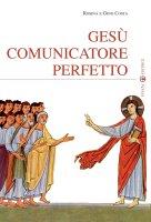 Gesù comunicatore perfetto - Rosina e Gino Costa