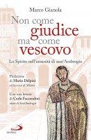 Non come giudice ma come vescovo - Marco Gianola