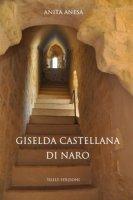 Giselda castellana di Naro - Anesa Anita