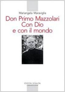 Copertina di 'Don Primo Mazzolari. Con Dio e con il mondo'