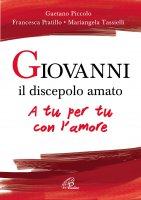 Giovanni il discepolo amato - Mariangela Tassielli , Gaetano Piccolo , Francesca Pratillo