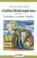 «Caritas Christi urget nos» (2 Cor. 5,14) - Marcianò Santo
