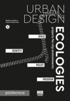 Urban design ecologies - Ghibusi Madalina, Marchetti Federica