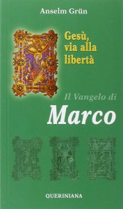 Copertina di 'Gesù, via alla libertà. Il vangelo di Marco'