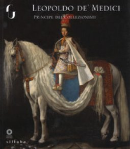 Copertina di 'Leopoldo de' Medici principe dei collezionisti. Ediz. a colori'